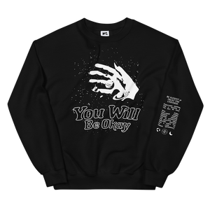 You Will Be Okay Crewneck