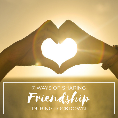 7 ways of sharing friendship during lockdown acts of kindness