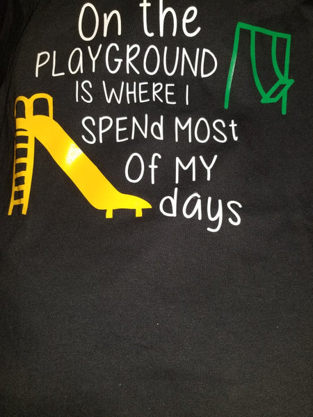 """On the playground is where I spend most of my days"""
