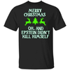 Epstein Didn't Kill Himself Holiday T-Shirt