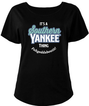 Load image into Gallery viewer, Ladies Scoop Neck Fuhgeddaboutit! Dolman Style T-shirt - The Southern Yankee