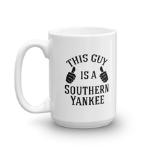 "Load image into Gallery viewer, Our ""This Guy"" 11oz and 15oz Coffee Mug - The Southern Yankee"