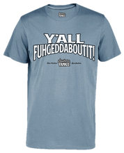 Load image into Gallery viewer, Y'all Fuhgeddaboutit! Men's Short Sleeve Distressed Graphic Tee - The Southern Yankee