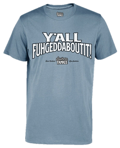 Y'all Fuhgeddaboutit! Men's Short Sleeve Distressed Graphic Tee - The Southern Yankee