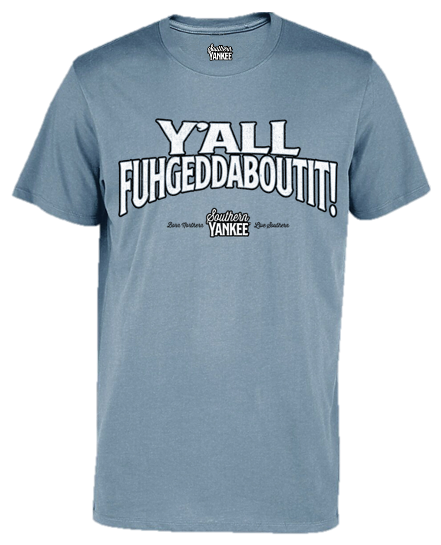 Y'all Fuhgeddaboutit! Men's Short Sleeve Distressed Graphic Tee - Southern Yankee