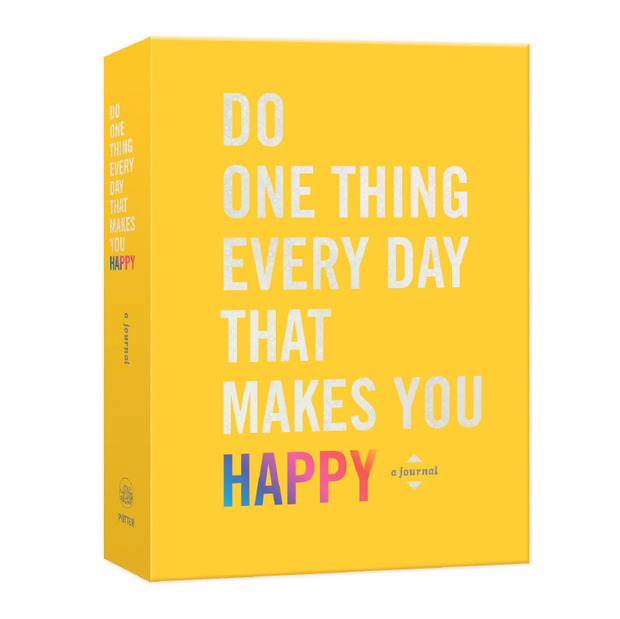 Do One Thing Every Day That Makes You Happy (Journal)