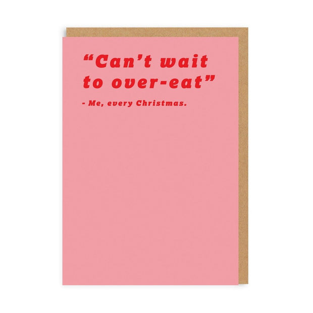 Ohh Deer - Cant Wait To Over-Eat Greeting Card