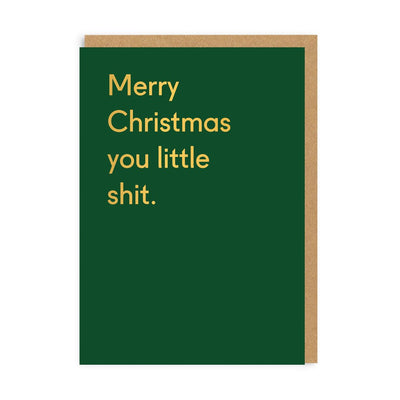 Ohh Deer - Merry Christmas You Little Shit Greeting Card