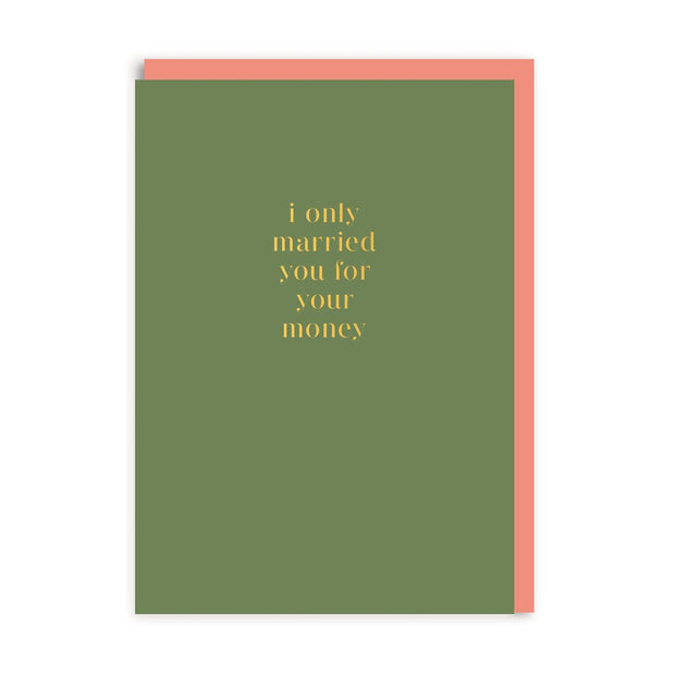 Ohh Deer - 'I only married you for your money' Greetings Card