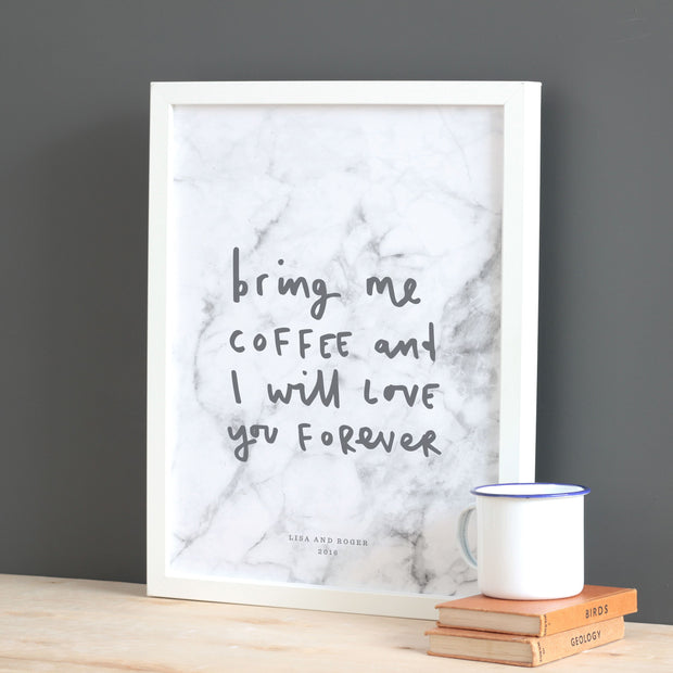 Old English Co. - Bring me coffee and I will love you forever Print