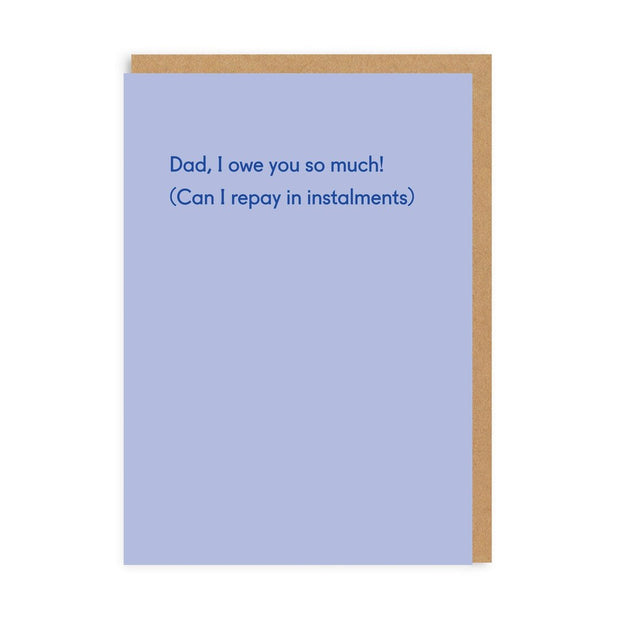 Ohh Deer - 'Dad, I Owe You So Much' Greetings Card