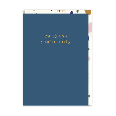 Ohh Deer - 'Ew gross you're 40' Greetings card