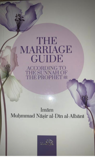 The Marriage Guide According to Quran and the Sunnah
