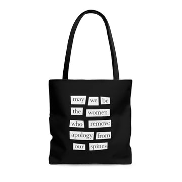 Tote [may we be the women who remove apology from our spines]