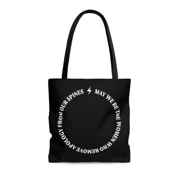 Tote bag, circular text [ May we be the women who remove apology from our spine ]