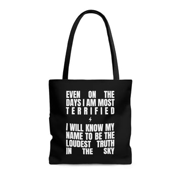 Tote Bag [even on the days i am most terrified, i will know my name to be the loudest truth in the sky]