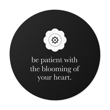 Sticker [ be patient with the blooming of your heart ]