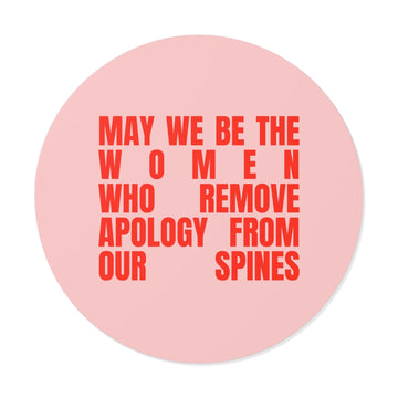 Sticker [ may we be the women who remove apology from our spines ]