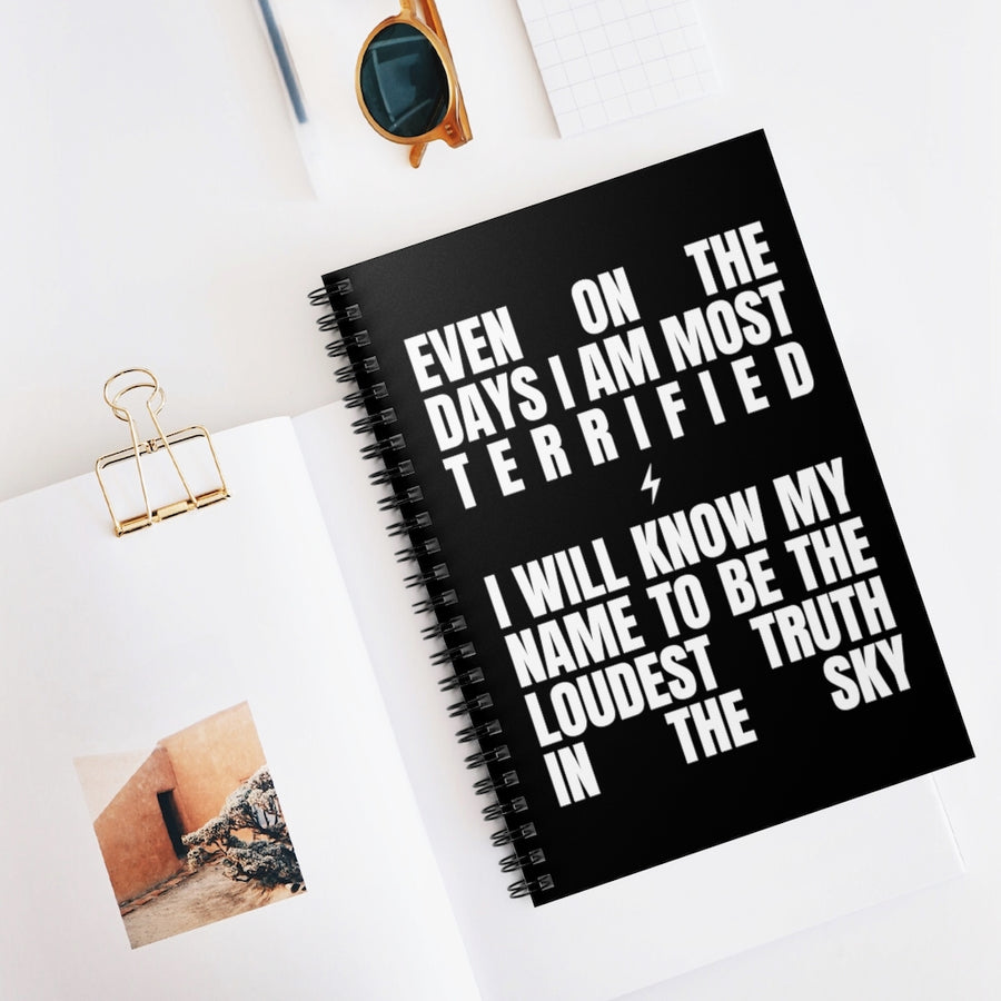 Notebook [even on the days i am most terrified, i will know my name to be the loudest truth in the sky]