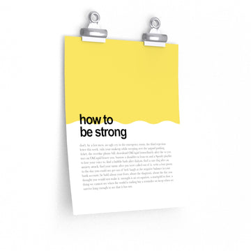 Posters [ How to be strong - don't ]