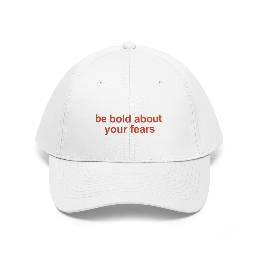 Hat [ Be bold about your fears ]