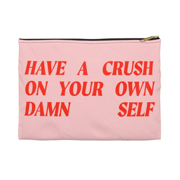 Accessory Pouch [ Have a crush on your own damn self ]