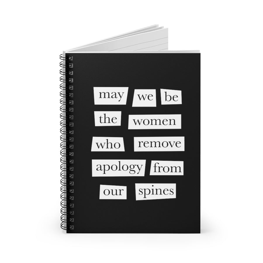 Notebook [may we be the women who remove apology from our spines]
