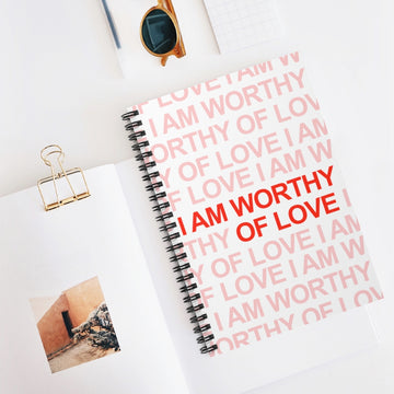 Spiral Notebook [ I am worthy of love ]