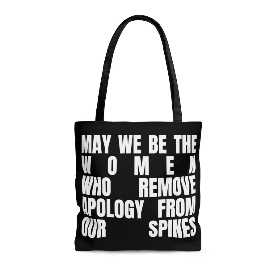 Tote bag [ May we be the women who remove apology from our spines ]
