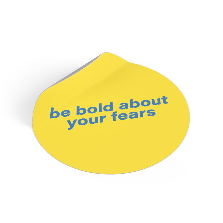 Sticker [ be bold about your fears ]