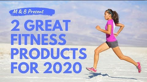 2 of the Best Products that will Help you Increase your  Fitness in 2020 - S1E8
