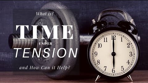 Time Under Tension Workout - Detailed