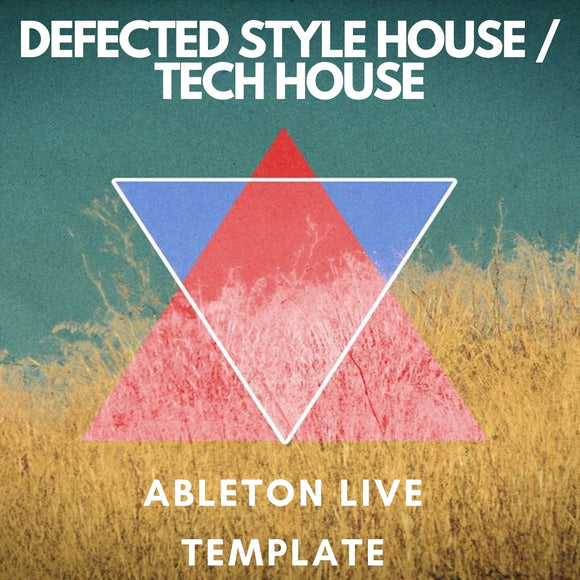 Defected Style House / Tech House Ableton Live Template