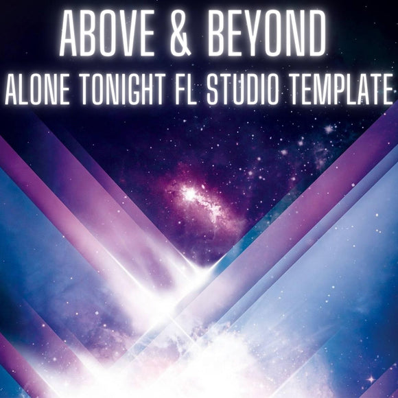 Above & Beyond - Alone Tonight FL Studio Template Rework by Myk Bee