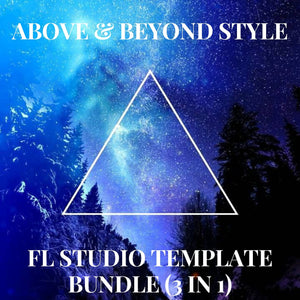 Above & Beyond Style Trance FL Studio Template Bundle Vol. 1 (3 in 1)