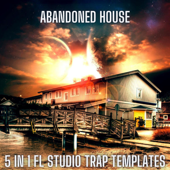 Abandoned House - 5 in 1 FL Studio Trap Templates + Sample Pack by Spirit Beats