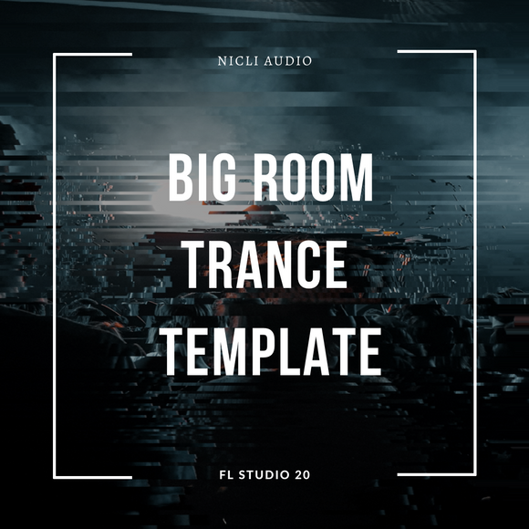 Big Room Trance FL Studio 20 Template