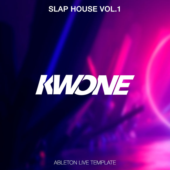 KWONE - Slap House Vol. 1 / Ableton Live Slap House Template