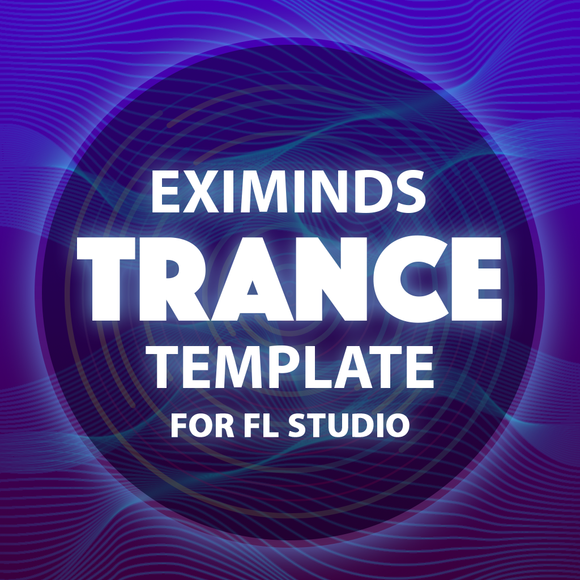 Eximinds Trance Fl Studio Template