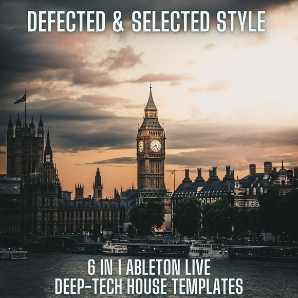 Defected & Selected Style 6 in 1 Ableton Live Deep-Tech House Templates