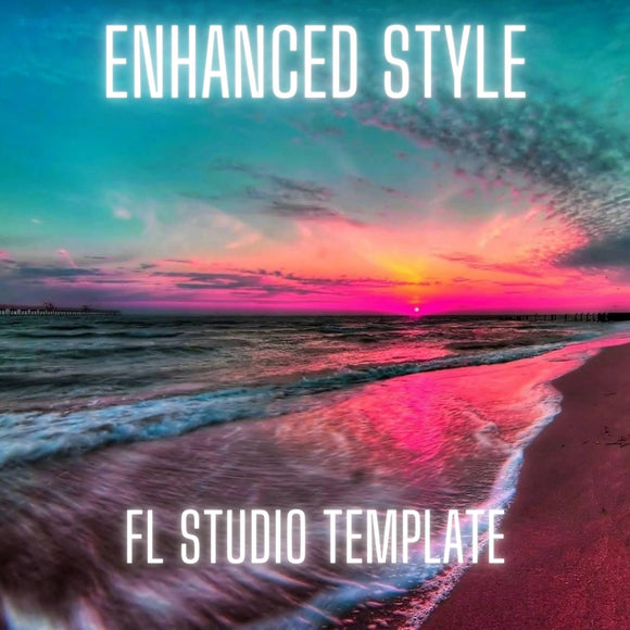 Enhanced Style Drop FL Studio Template by Hypersia