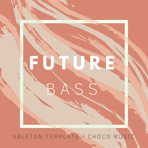 Everything / Ableton Live Future Bass Template