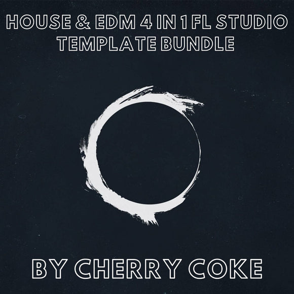 House & EDM 4 in 1 Fl Studio Template Bundle by Cherry Coke