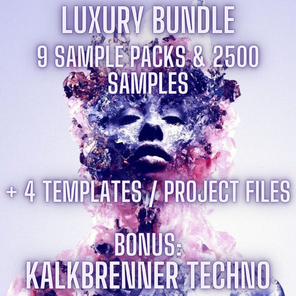 Luxury Bundle (9 Luxury Sample Packs & Over 2500 Samples) + Bonus Kalkbrenner Techno + 4 Templates