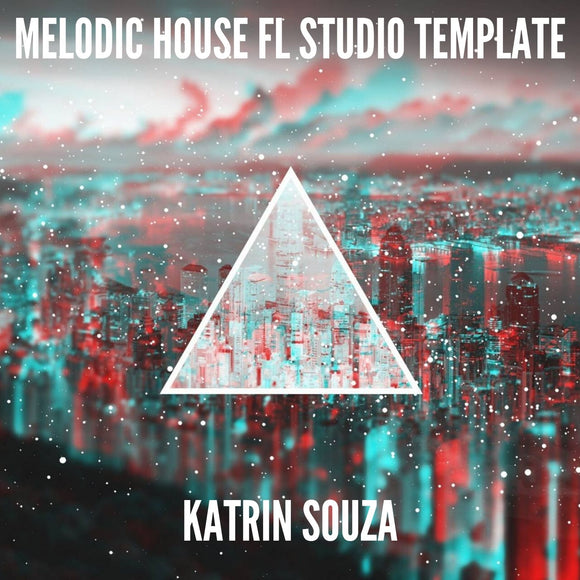 Melodic House FL Studio Template by Katrin Souza