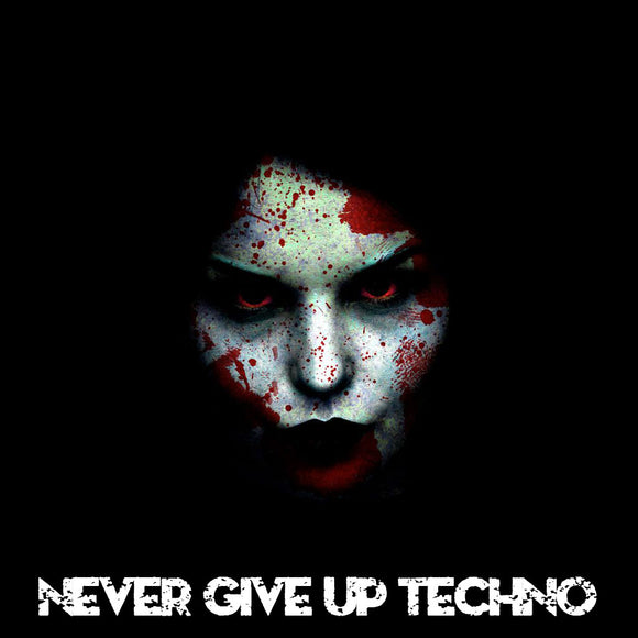 Never Give Up Techno