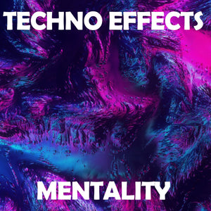 Techno Effects Mentality