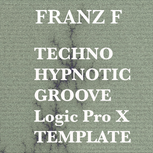 Techno Hypnotic Groove - Logic Pro X Template by Franz F