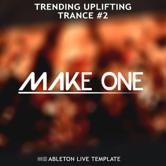 Trending Uplifting Trance #2 Ableton Live Template by Make One