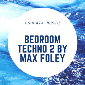 Bedroom Techno 2 by Max Foley